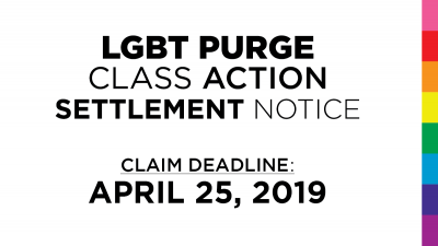 LGBT Purge Class Action Settlement Notice - Claim Deadline: April 25, 2019